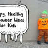 New Zealand's Top Mummy Blogger Parenting Travel Blog Family Healthy Halloween Ideas